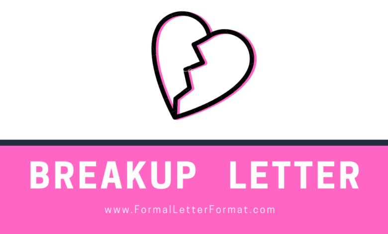 Photo of Breakup Letter: Letter of Breakup Format, Breakup Letter Samples, Breakup Letter Examples, Breakup Letter Templates