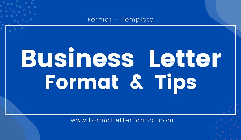 Photo of Business Letter Content, Outline, Format, Sample, Example and Guidance on Writing a Professional Business Letter