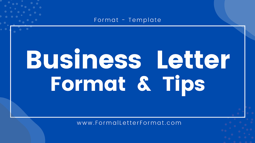 Business Letter Content, Outline, Format, Sample, Example and Guidance on Writing a Professional Business Letter