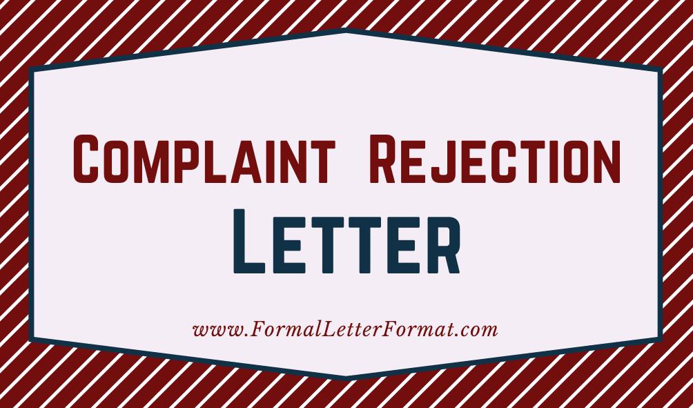 Handling Complaints Customer Complaint Handling, Customer Complaint Rejection Letters