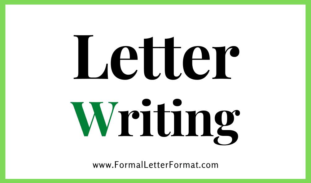 Letter Writing Format Letter Writing Types Formal Letter Informal Letter Samples Templates Topics Formal Letter Format