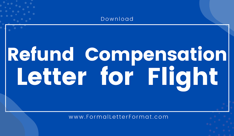 Photo of Refund Compensation Letter for Delayed Flight: Compensation Letter Format, Template, Example