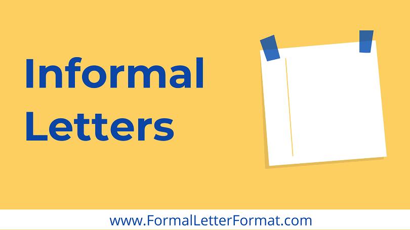 Informal Letters Understanding Types of Informal Letters, Informal Letters Format, Samples, Examples